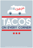 Vote For Tacos (Grey) Posters