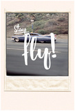 Stay Fly (Insta Polaroid) Posters