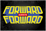 Forward Always Forward Power Block (Horizonal) Poster