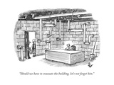 """Should we have to evacuate the building, let's not forget him."" - New Yorker Cartoon Premium Giclee Print by Frank Cotham"