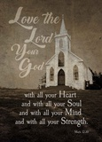 Mark 12:30 Love the Lord Your God (Church) Prints by  Inspire Me