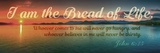 John 6:35 I am the Bread of Life (Sunset) Prints by  Inspire Me