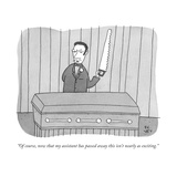 """Of course, now that my assistant has passed away this isn't nearly as exc..."" - New Yorker Cartoon Premium Giclee Print by Peter C. Vey"