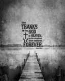 Psalm 136:26, Give Thanks (B&W Photo) Art by  Inspire Me