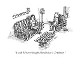 """I wish I'd never bought Harold that 3-D printer."" - New Yorker Cartoon Premium Giclee Print by Shannon Wheeler"