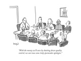 """""""With the money we'll save by shutting down quality control, we can issue ..."""" - New Yorker Cartoon Giclee Print by Robert Leighton"""