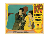 Ladies of the Mob, from Left: Richard Arlen, Clara Bow, 1928 Giclee Print