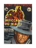 Hang 'Em High, (AKA Impiccalo Piu in Alto), Clint Eastwood on Italian Poster Art, 1968 Giclee Print