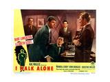 I Walk Alone, Burt Lancaster, Wendell Corey, Kirk Douglas, 1948 Giclee Print