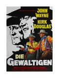 The War Wagon, (AKA Die Gewaltigen), Austrian Poster Art, 1967 Giclee Print