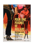 A Fistful of Dollars, (AKA Pour Une Poignee De Dollars), French Poster Art, 1964. Giclee Print