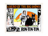 A Hero of the Big Snows, from Left, Alice Calhoun, Mary Jane Milliken, Rin Tin Tin, 1926 Giclee Print
