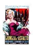The Asphalt Jungle, (AKA Giungla D'Asfalto), Italian Poster, Marilyn Monroe, 1950 Giclee Print