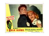 I Walk Alone, from Left, Burt Lancaster, Lizabeth Scott, 1948 Giclee Print