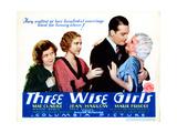 Three Wise Girls, Marie Prevost, Mae Clarke, Walter Byron, Jean Harlow, 1932 Giclée-tryk