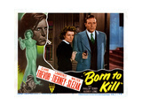 Born to Kill, from Left: Claire Trevor, Lawrence Tierney, 1947 Giclee Print