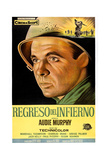 To Hell and Back (AKA Regreso Del Infierno), Audie Murphy, (Argentine Poster Art), 1955. Giclee Print