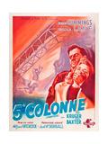 Saboteur, (AKA 5 E Colonne), French Poster Art, L-R: Robert Cummings, Priscilla Lane, 1942. Giclee Print