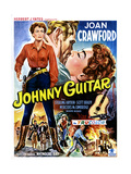 Johnny Guitar, Joan Crawford, Sterling Hayden, (Belgian Poster Art), 1954. Giclee Print