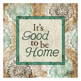 Good To Be Home Posters