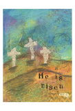 He Is Risen Posters