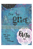 Grace And Faith Posters