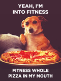 Yeah, I'm into Fitness. Fitness Whole Pizza in My Mouth Plastic Sign by  Ephemera