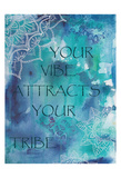 Your Vibe Attracts Your Tribe Posters