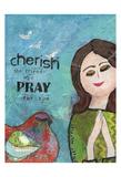 Cherish The Friends Who Pray Prints