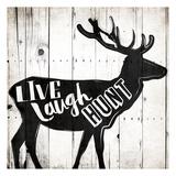 Live Laugh Hunt Posters