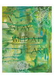 Green Stay Wild At Heart Posters