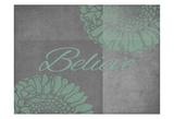 Floral Believe 1 Posters
