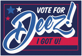Vote For Deez! Poster