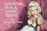 Looking for a Good Time Call Someone Else Plastic Sign by  Ephemera