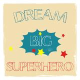 Dream Big Hero Art