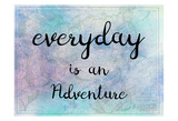 Everyday Is An Adventure Arte