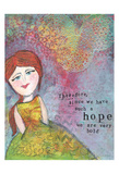 Since We Have Such A Hope Prints
