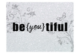 Be you tiful Print