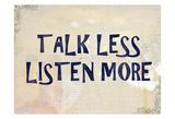 Talk Less Posters