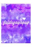 Fridayay Prints