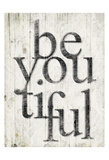 Be You Tiful Prints