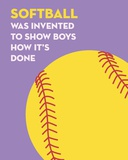 Softball Quote - Yellow on Purple Prints by  Sports Mania
