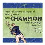 Motivation of a Champion Prints by  Sports Mania