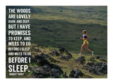 Miles to Go Before I Sleep Print by  Sports Mania