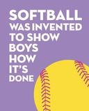 Softball Quote - Yellow on Purple 2 Posters by  Sports Mania