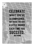 Celebrate What You've Accomplished Art by  Sports Mania