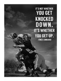 It's Not Whether You Get Knocked Down, It's Whether You Get Up -Vince Lombardi Kunst von  Sports Mania