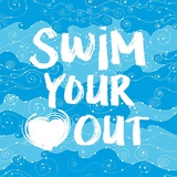 Swim Your Heart Out - Artsy Poster von  Sports Mania