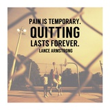 Pain is Temporary Quitting Lasts Forever Poster by  Sports Mania