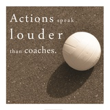 Actions Speak Louder than Coaches Print by  Sports Mania
